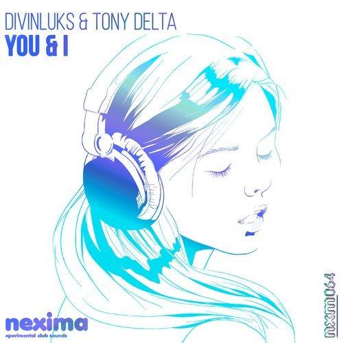 Divinluks & Tony Delta - You & I (Italo Dance Tipp)