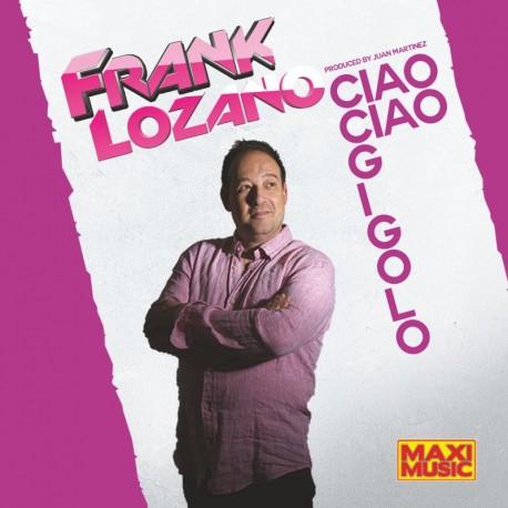 Frank Lozano - Ciao Ciao Gigolo