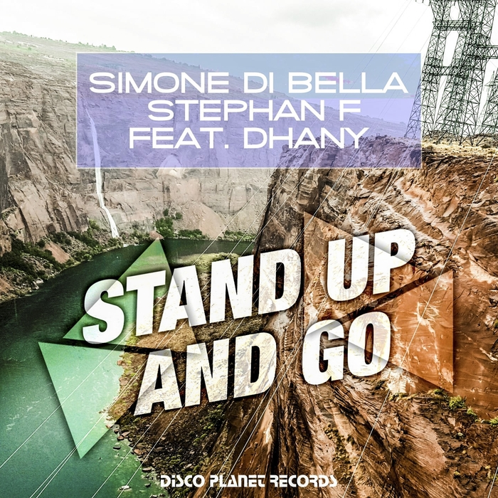 Italo Dance Hammer: Simone Di Bella & Stephan F feat. Dhany - Stand Up And Go