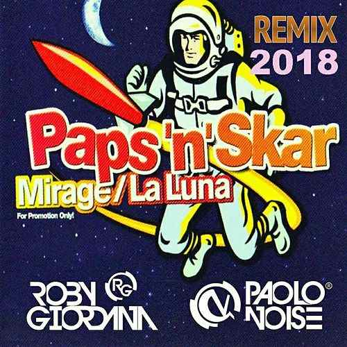 Paps 'n' Skar - Mirage (Roby Giordana & Paolo Noise Remix 2018)