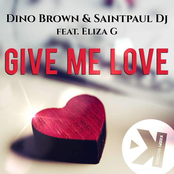 Dino Brown feat. Eliza G - Give Me Love