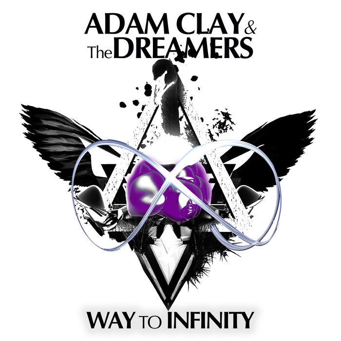 Adam Clay & The Dreamers - Way To Infinity