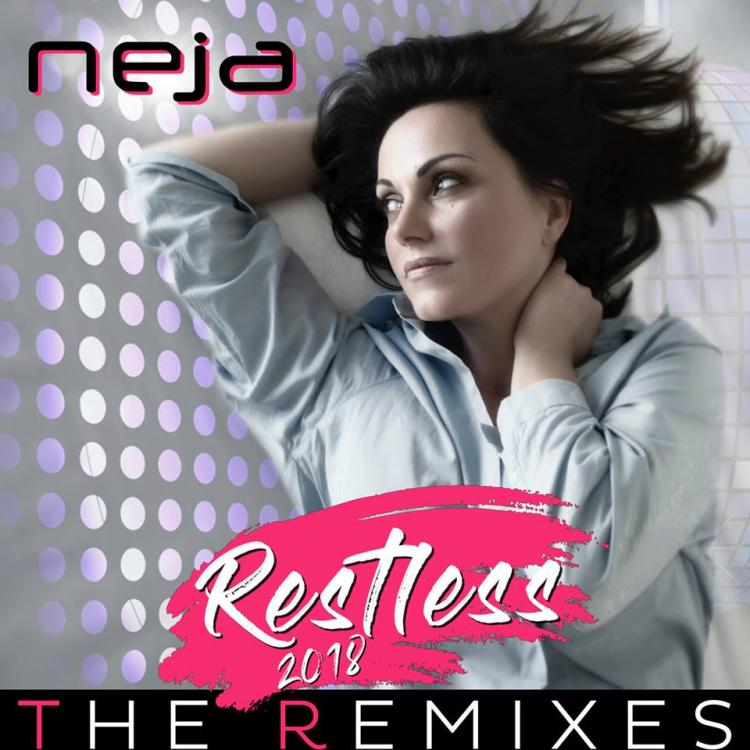 Neja - Restless 2018 (The Remixes)