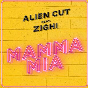 Alien Cut feat. Zighi - Mamma Mia