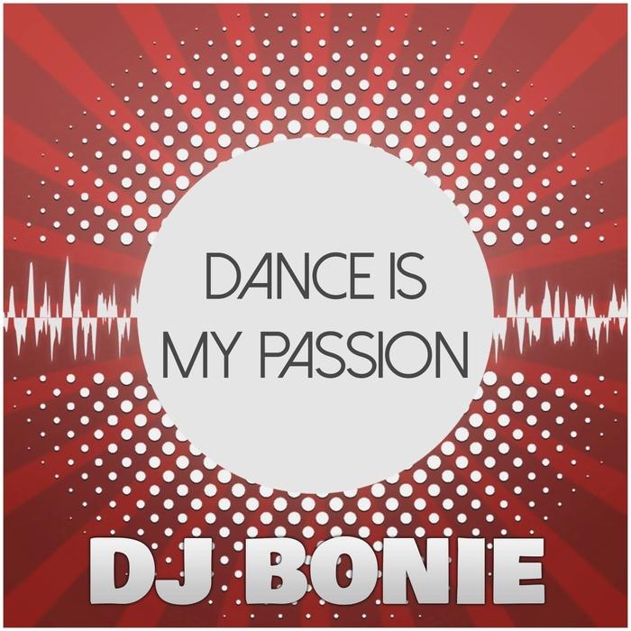 DJ Bonie - Dance Is My Passion