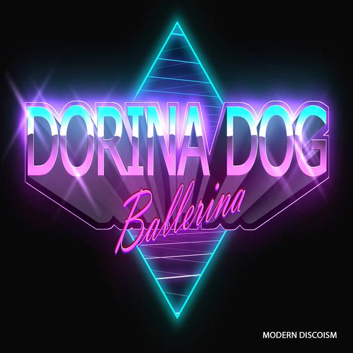 Dorina Dog - Ballerina (Italo-Disco Tipp)