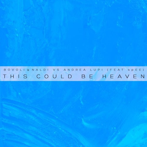 Bovoli & Naldi Vs Andrea Lupi feat. SPEE - This Could Be Heaven