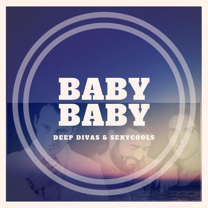 Deep Divas & Sexy Cools - Baby Baby (inkl. 90s Mix)