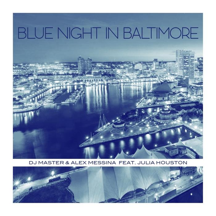 DJ Master & Alex Messina - Blue Night in Baltimore