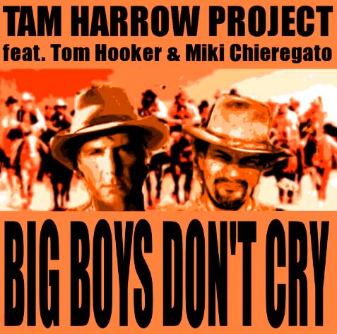 Tam Harrow Project - Big Boys Don´t Cry (Italo-Tipp!)
