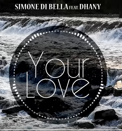Simone Di Bella feat. Dhany - Your Love