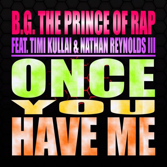 B.G. The Prince Of Rap - Once You Have Me (Eurodance Tipp)