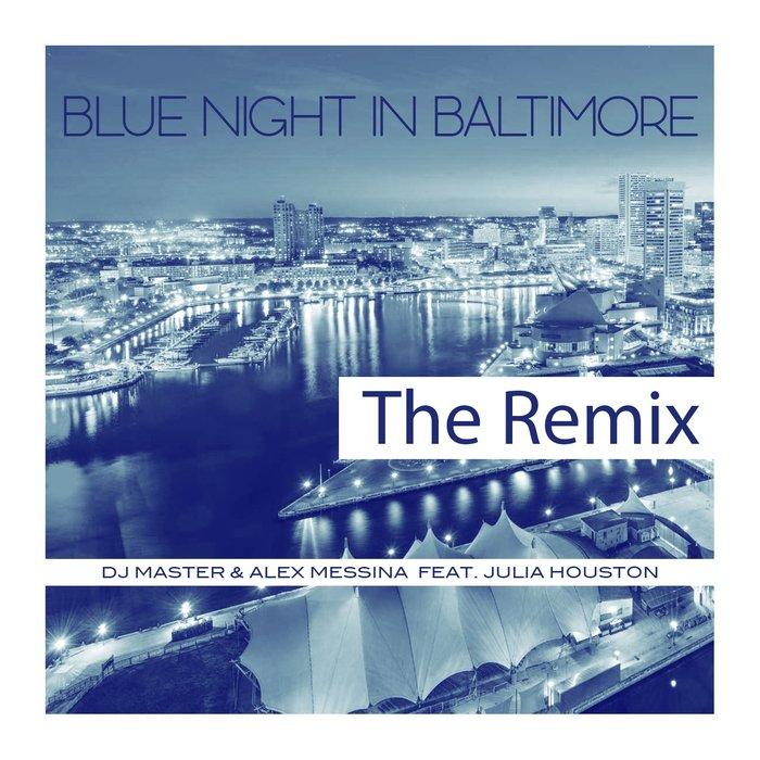DJ Master & Alex Messina - Blue Night in Baltimore (Remix)
