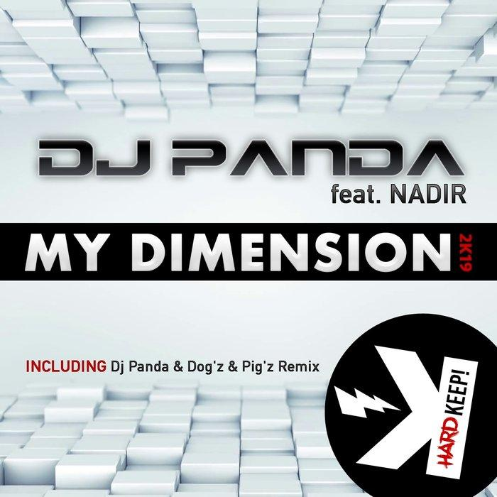 DJ Panda feat. Nadir - My Dimension 2K19