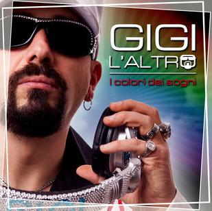 Gigi L'Altro - I Colori Dei Sogni (inkl. L'altro 90's Remix)