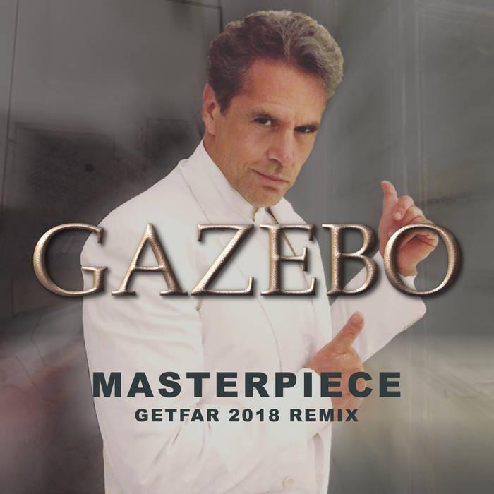 Gazebo - Masterpiece (Get Far Remix 2018)