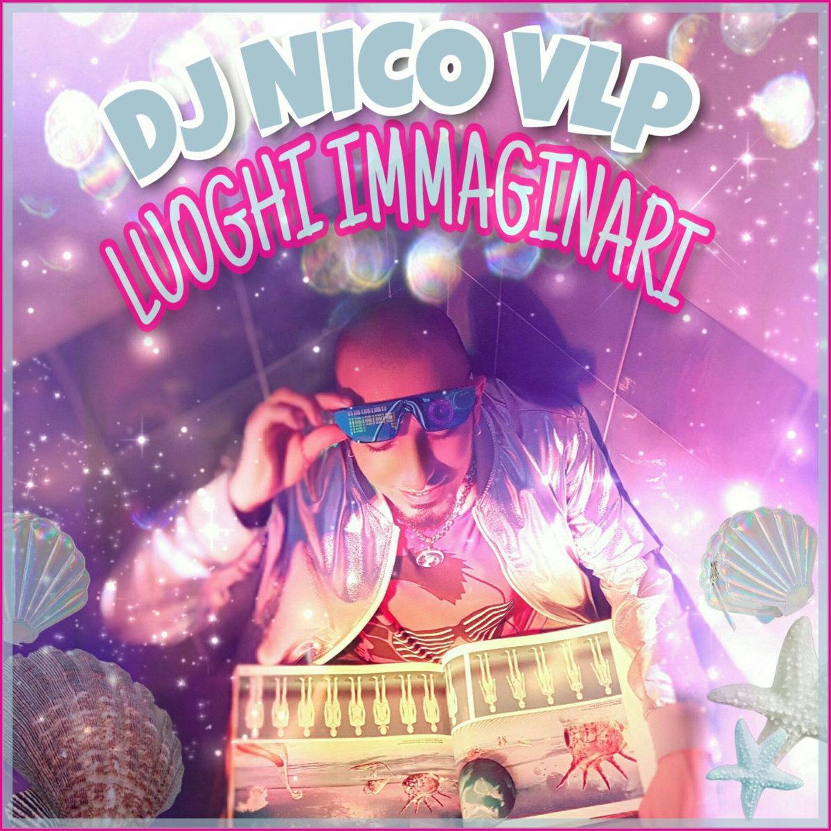 DJ Nico Vlp - La Tua Immaginazione