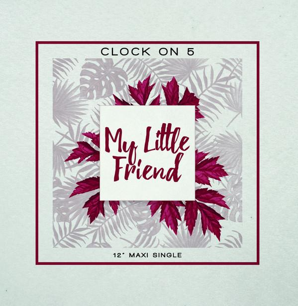 Clock On 5 - My Little Friend