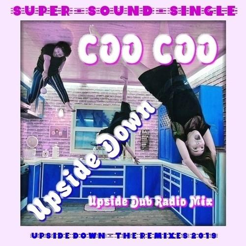 Coo Coo - Upside Down (Upside Dub Radio Mix 2019)