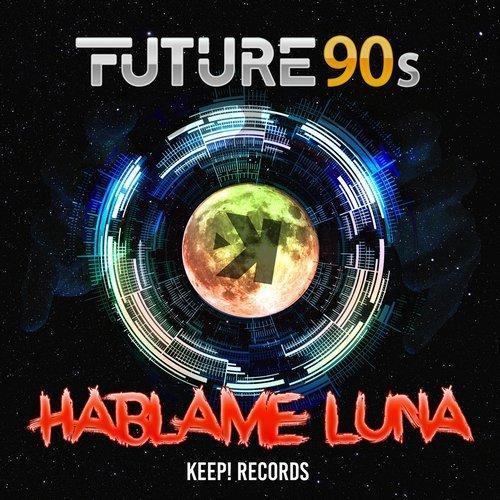 Future 90s - Hablame Luna