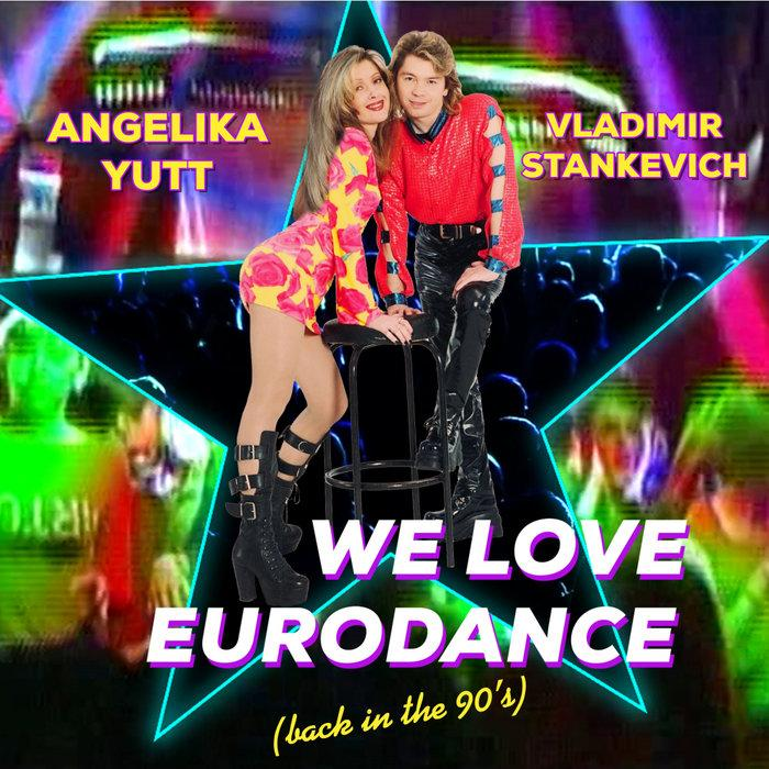 Angelika Yutt - We Love Eurodance - Tipp!