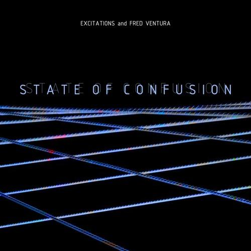 Excitations and Fred Ventura - State Of Confusion