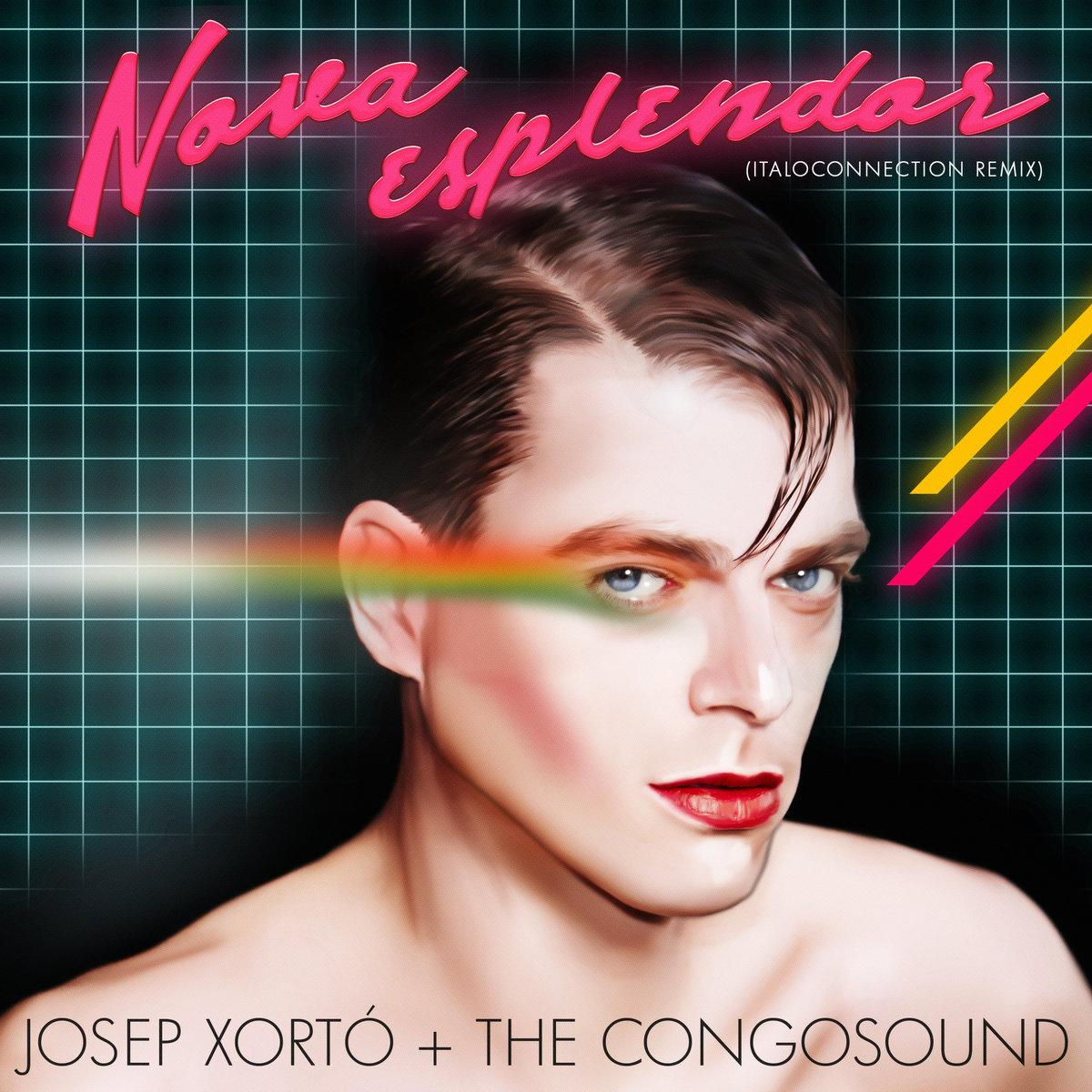 Josep Xortó + The Congosound  - Nova Esplendor (Italoconnection Remix)