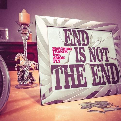 Maschera Franck - End Is Not The End