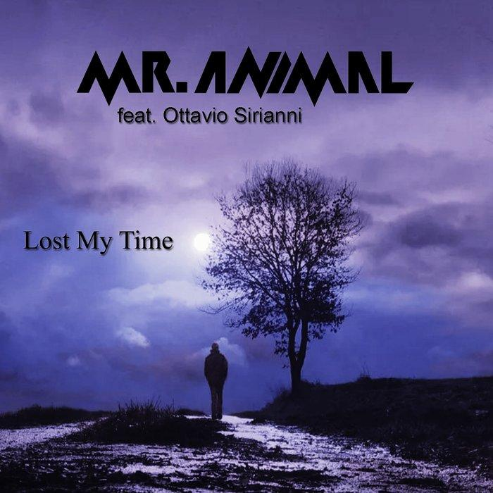 Mr. Animal - Lost My Time