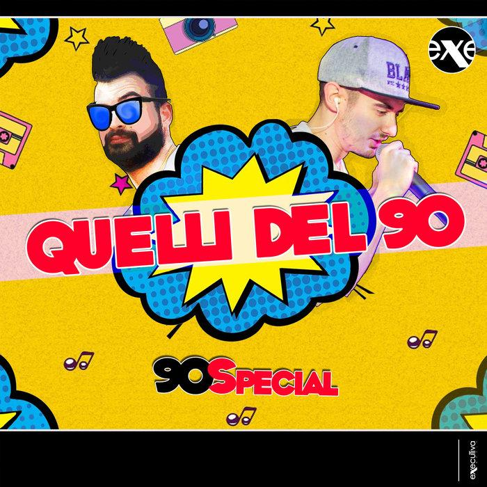 90 Special - Quelli Del 90 - Italo Dance Hit