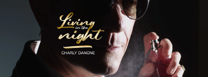 Charly Danone - Living In The Night - Tipp!