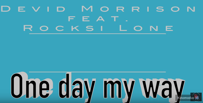 Devid Morrison feat. Rocksi Lone - One Day My Way