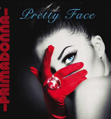 Primadonna - Pretty Face