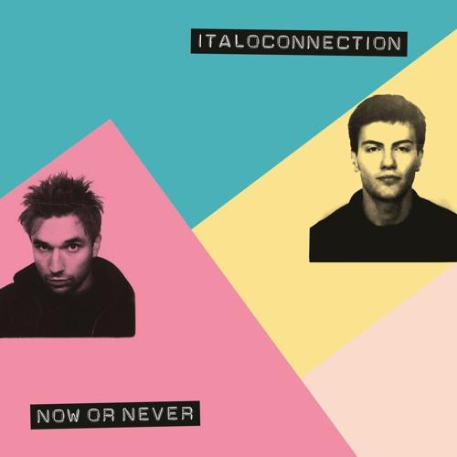 Italoconnection - Now Or Never