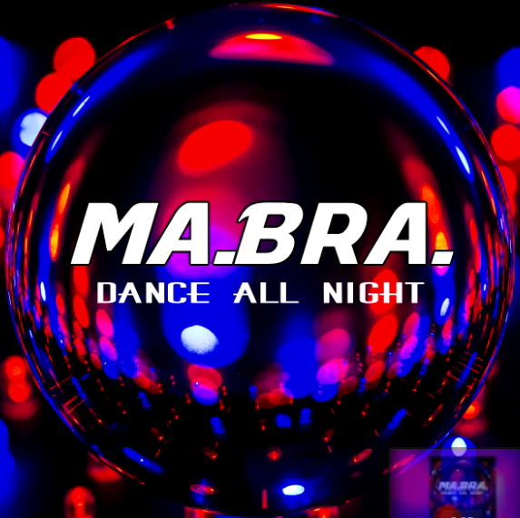 Ma.Bra. - Dance All Night