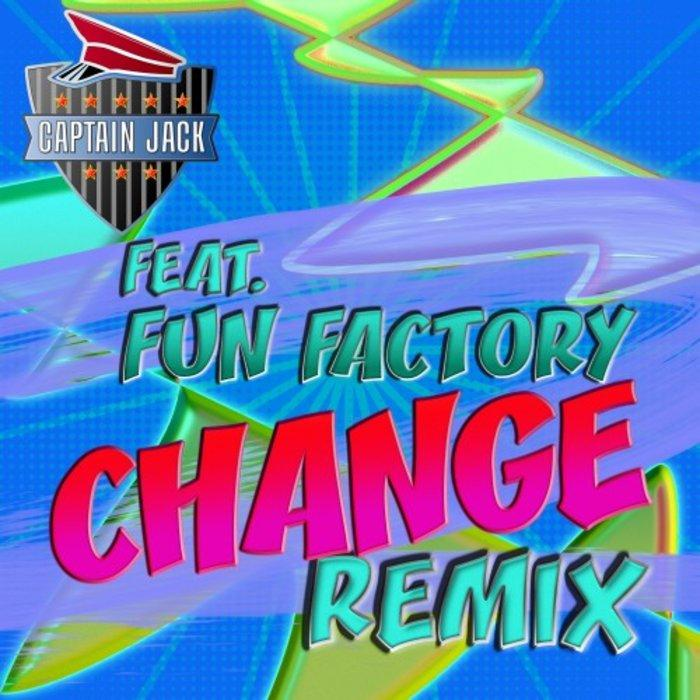 Captain Jack feat. Fun Factory - Change