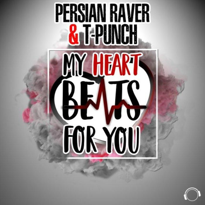 Persian Raver & T-Punch - My Heart Beats For You - inkl. Italo Dance Version