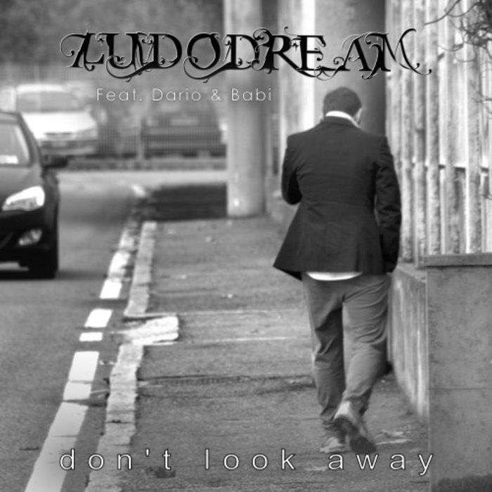 Ludo Dream feat. Dario & Babi - Don't Look Away