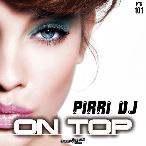 Pirri DJ - On Top