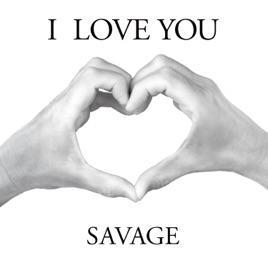 Savage - I Love You (Single)