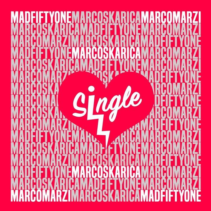 Marco Skarcia & Marco Marzi feat. Mad Fiftyone - Single