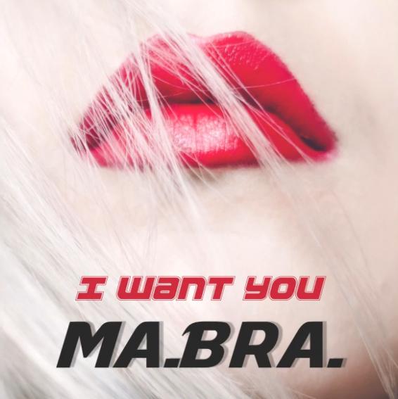 Ma.Bra. - I Want You (Italo Dance Bombe)