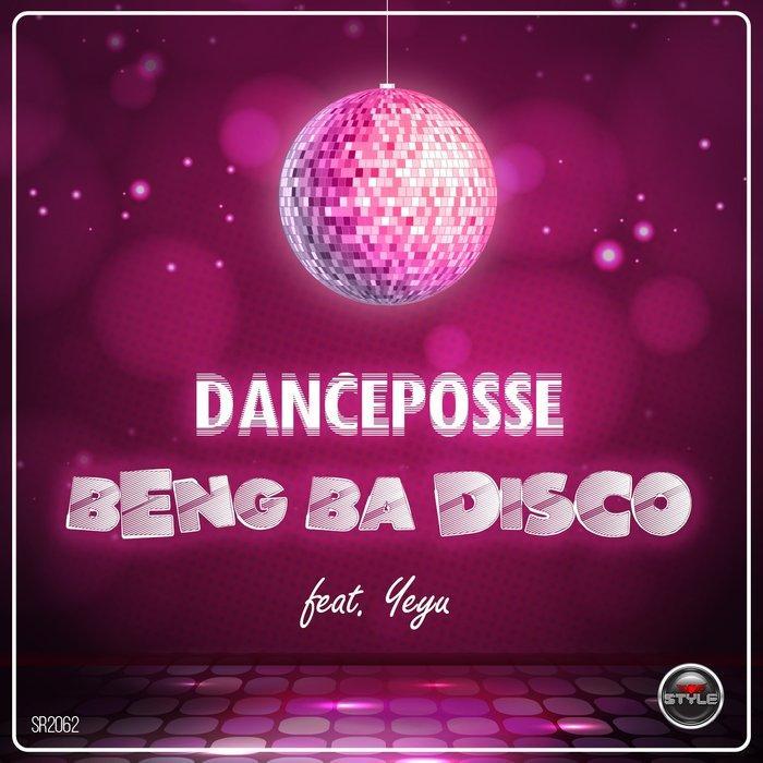 Danceposse - Beng Ba Disco