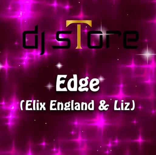 Dj sTore feat. Elix England & Liz - Edge