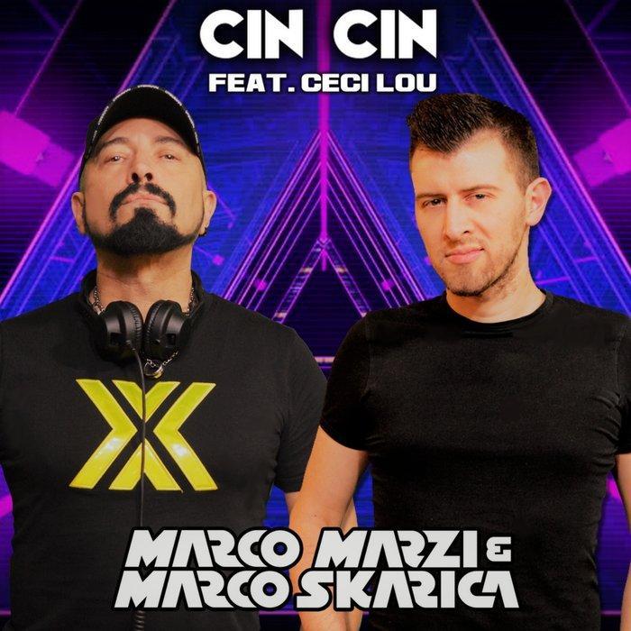 Marco Marzi & Marco Skarica - Cin Cin - Italo Dance Tipp!