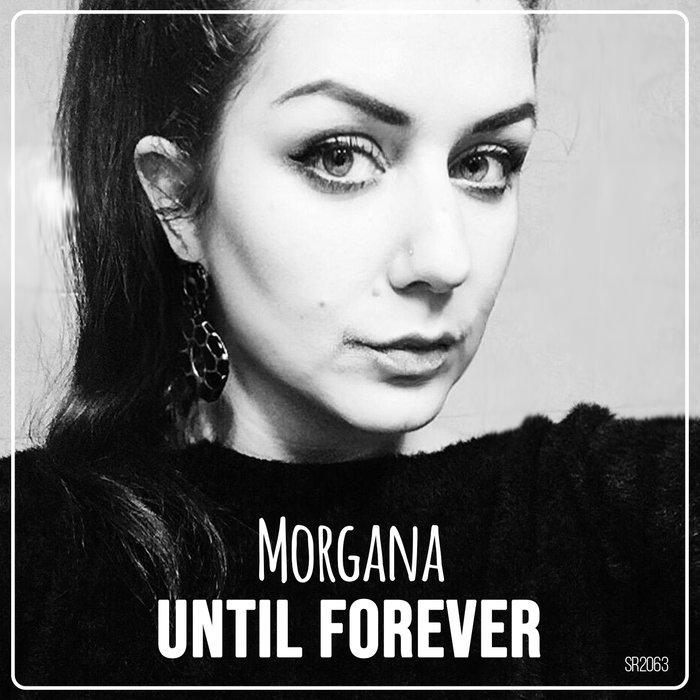 Morgana - Until Forever (Single, Extended und Remix-Edition)