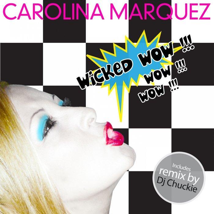 Carolina Marquez - Wicked Wow