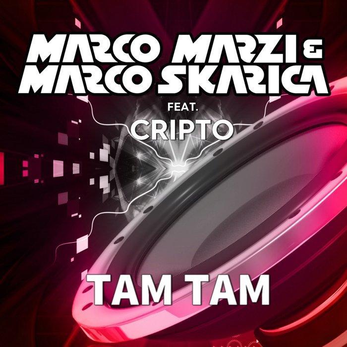 Marco Skarica & Marco Marzi feat Cripto - Tam Tam