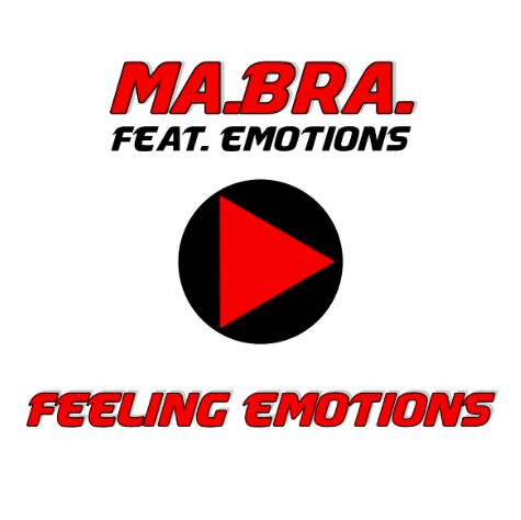 Ma.Bra. feat. Emotions - Feeling Emotions