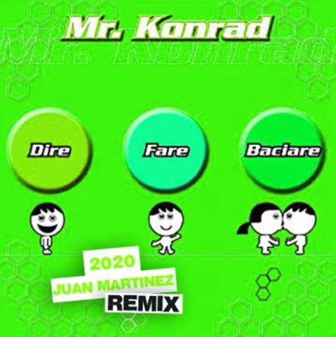 Mr. Konrad - Dire Fare Baciare (REMIX 2020)